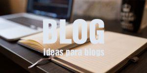 Consejos para blogs ¿Cómo se debe escribir en un Blog?