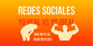 Las Redes Sociales y el Yo Ideal vs el Yo Real