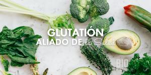 Glutatión o Glutationa, ¿por qué es un poderoso aliado de la salud?