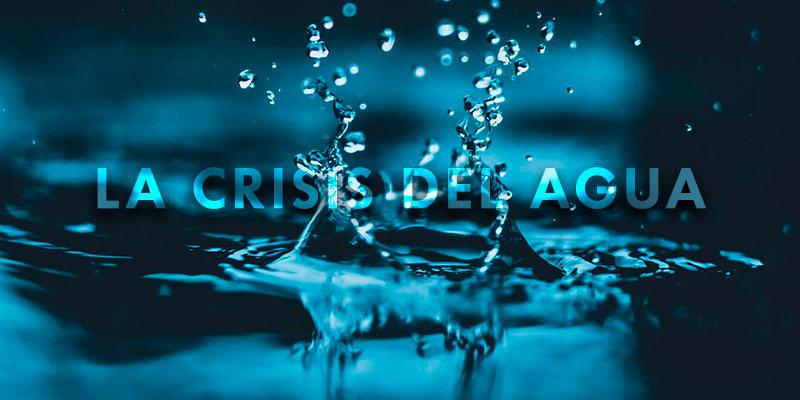 la crisis del agua
