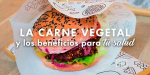La carne vegetal o vegetariana y sus propiedades para nuestra salud