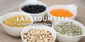 Las legumbres y su importancia en tu alimentación