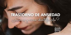 Trastorno de ansiedad, ¿qué es y cuando se debe buscar ayuda?
